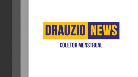 Thumbnail do Drauzio News 43, sobre coletor menstrual.